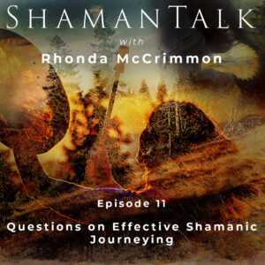 Questions on Effective Shamanic Journeying