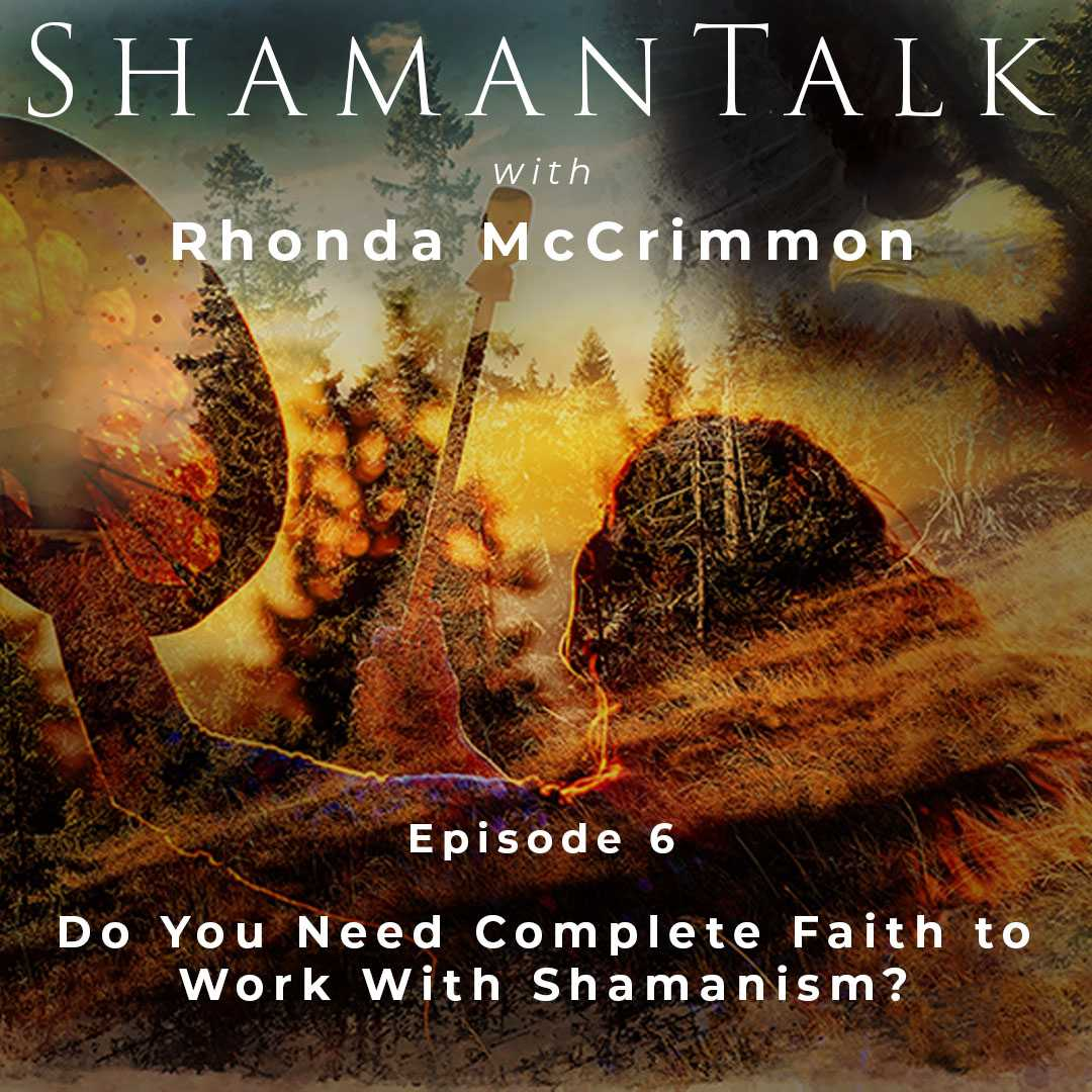 Do You Need Complete Faith to Work With Shamanism?