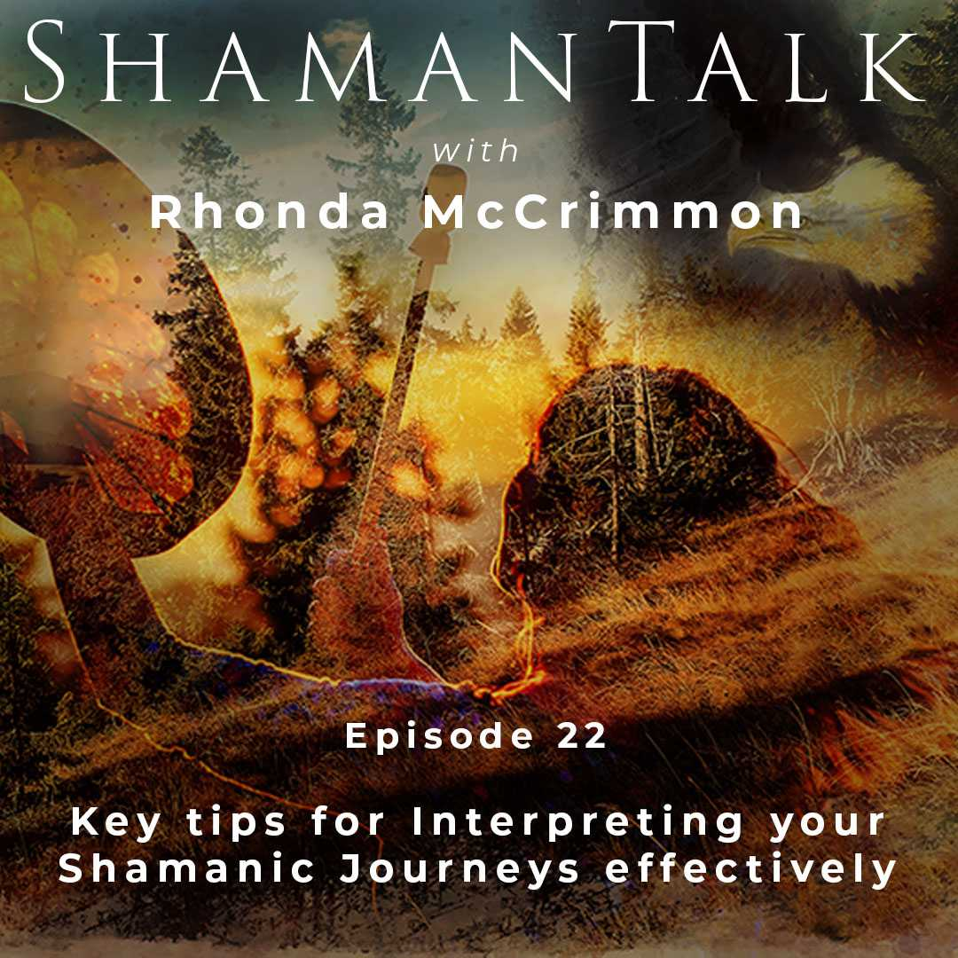 Key tips for Interpreting your Shamanic Journeys effectively