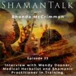 Interview with Wendy Dooner, Medical Herbalist and Shamanic Practitioner in Training.