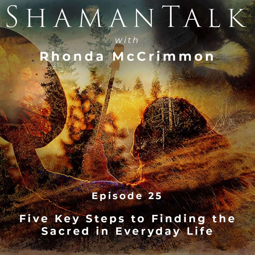Five Key Steps to Finding the Sacred in Everyday Life