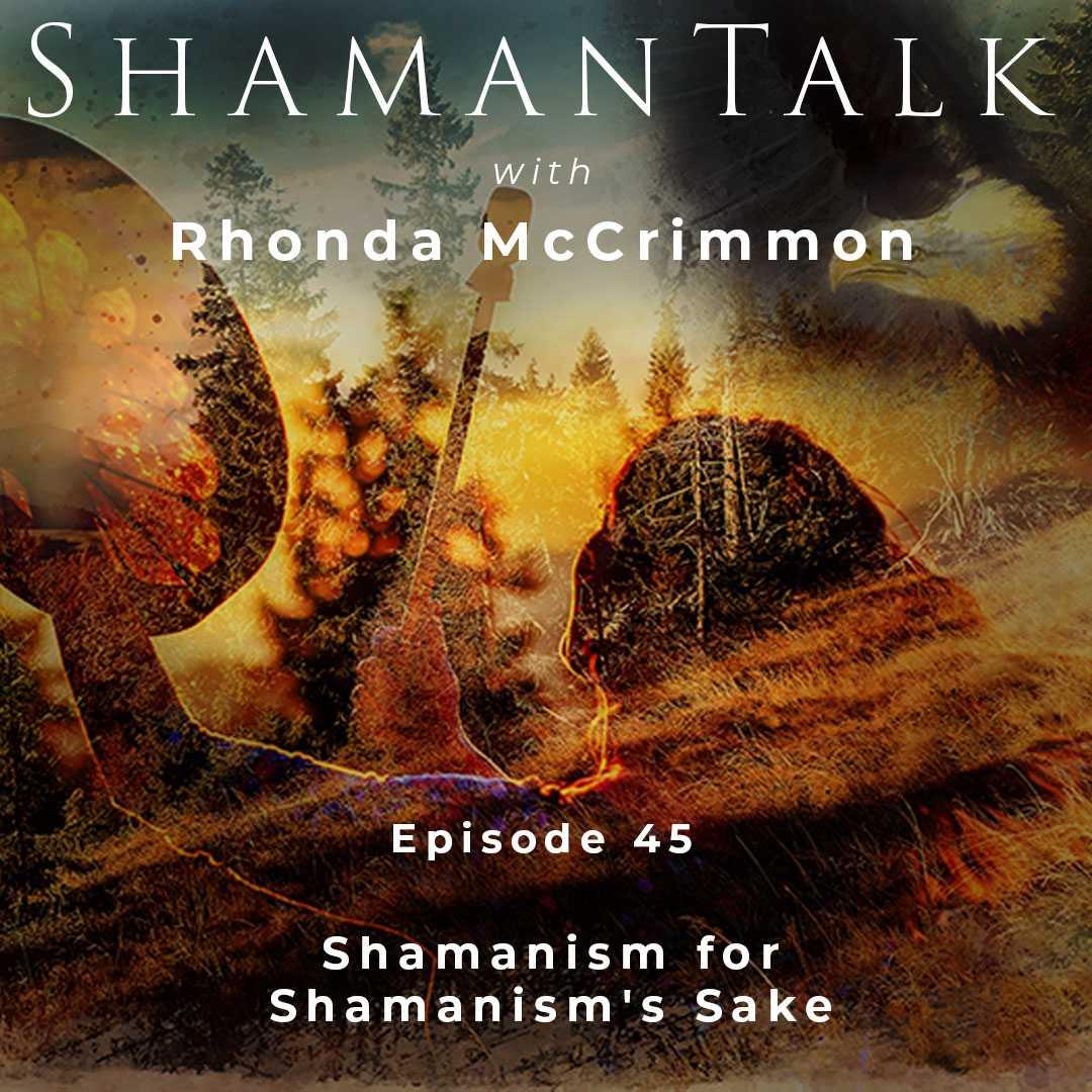Shamanism for Shamanism's Sake