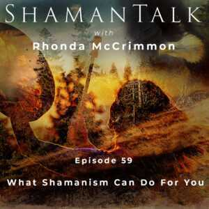 What Shamanism Can Do For You