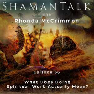 What Does Doing Spiritual Work Actually Mean?